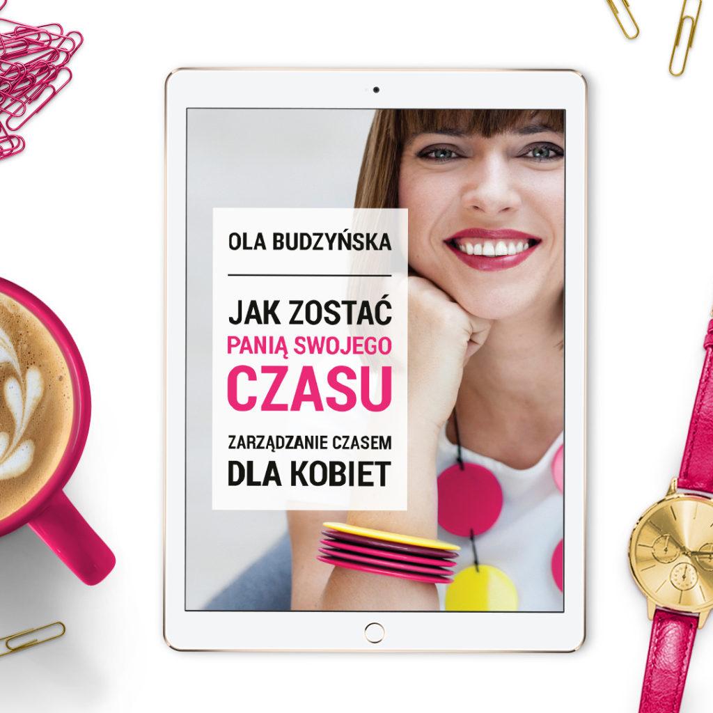 Ksiażka Jak zostać panią swojego czasu. Zarządzanie czasem dla kobiet ebook
