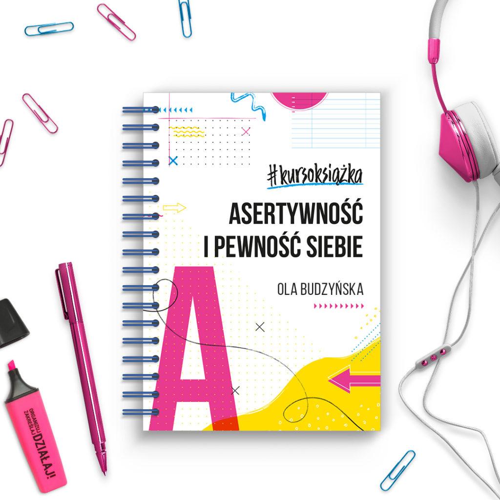 Asertywność i pewność siebie - jak się nauczyć - kursoksiążka - Kobieta Asertywna