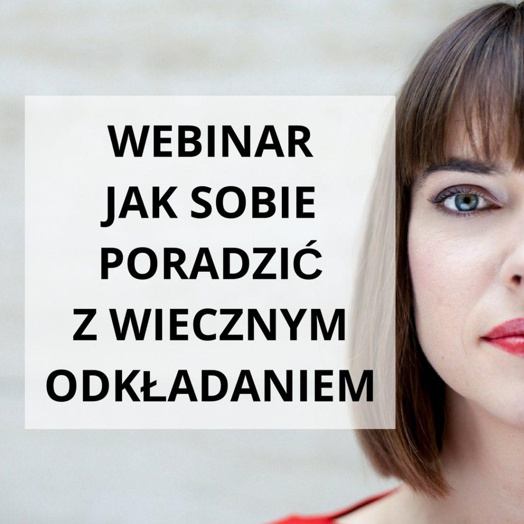 Webinar Jak sobie poradzić z wiecznym odkładaniem - zapis szkolenia online