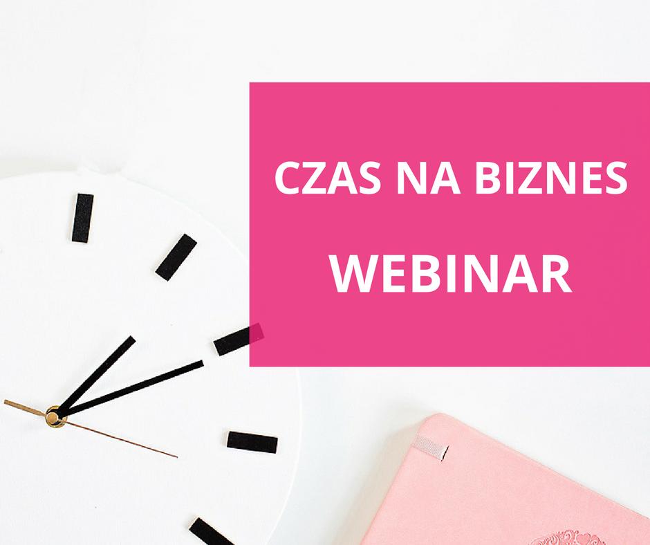 Webinar Czas na biznes - zapis szkolenia online