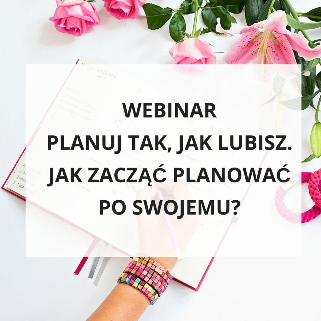 Webinar Planuj tak, jak lubisz. Jak zacząć planować po swojemu? - zapis szkolenia online