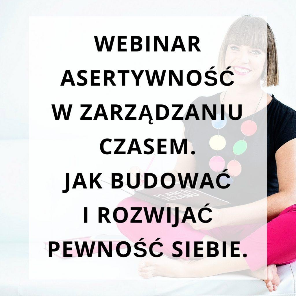 Webinar Asertywność w zarządzaniu czasem. Jak budować i rozwijać pewność siebie - zapis szkolenia online