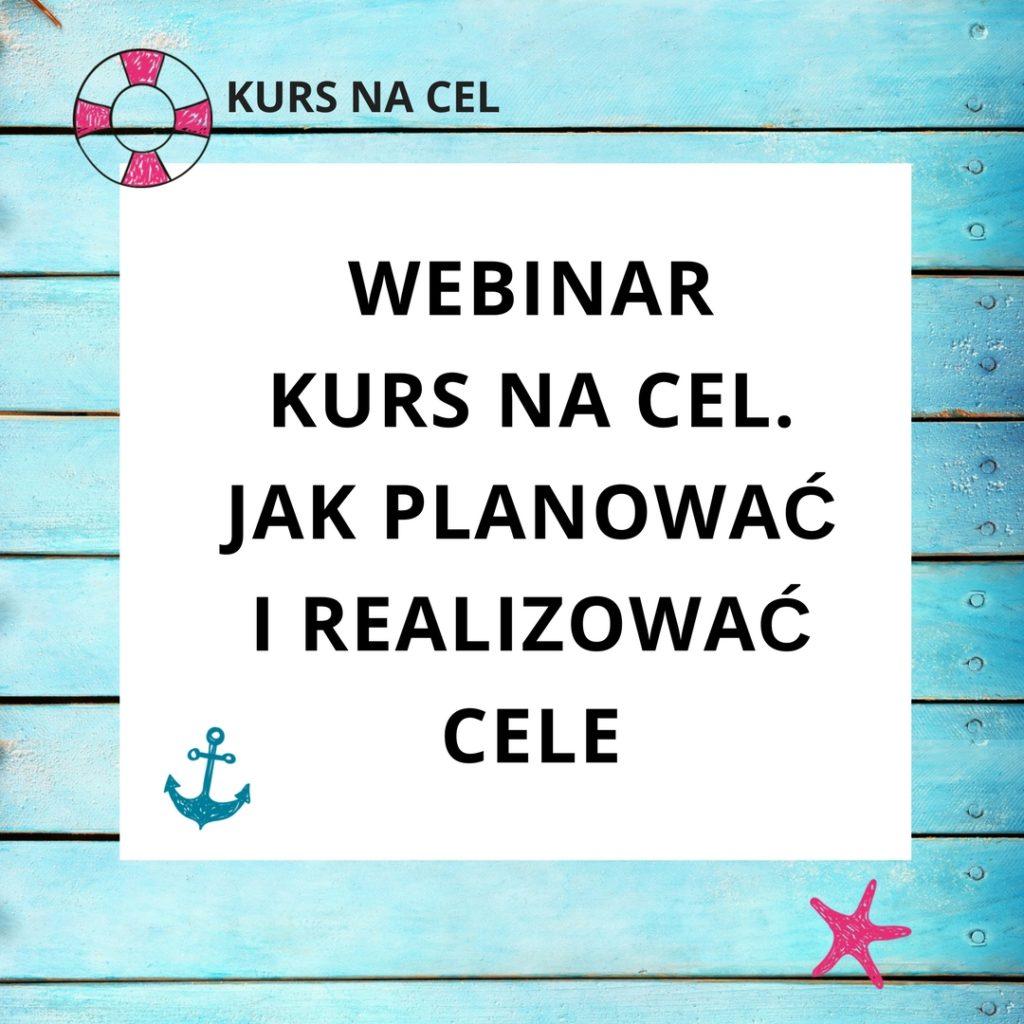 Webinar Kurs na cel. Jak planować i realizować cele - zapis szkolenia online