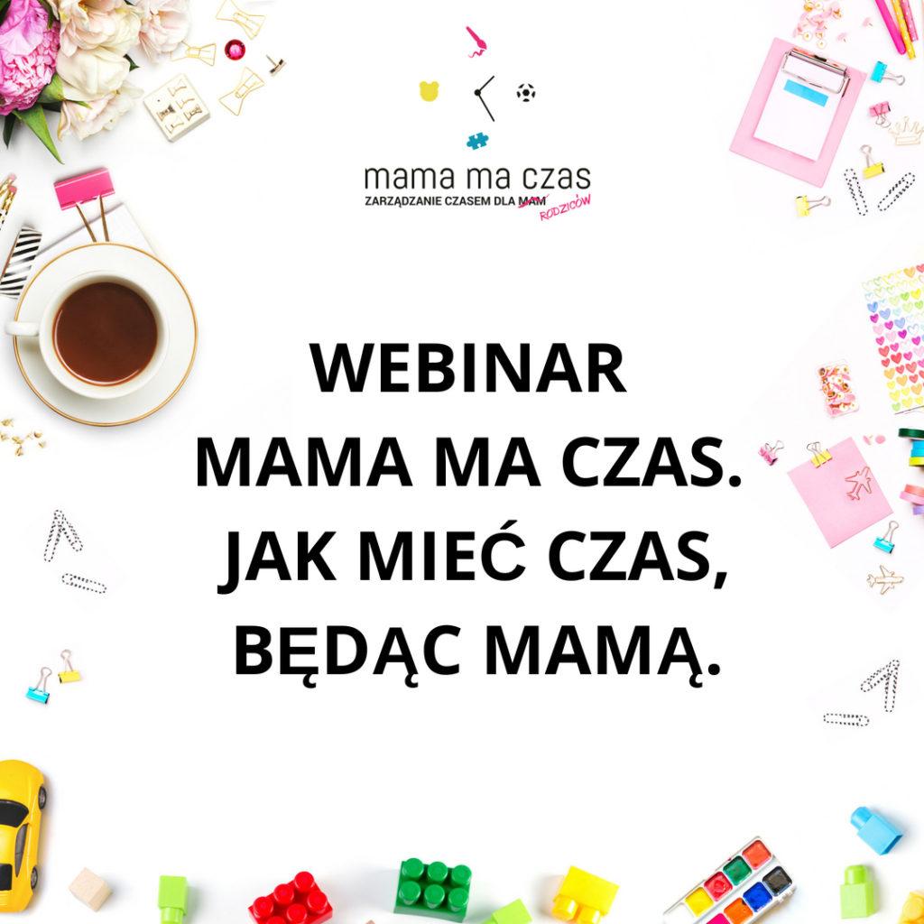 Webinar Mama ma czas. Jak mieć czas, będąc mamą - zapis szkolenia online