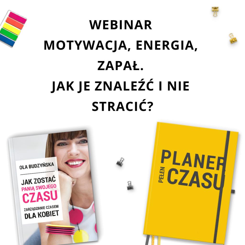 Webinar Motywacja, energia, zapał. Jak je znaleźć i nie stracić? - zapis szkolenia online