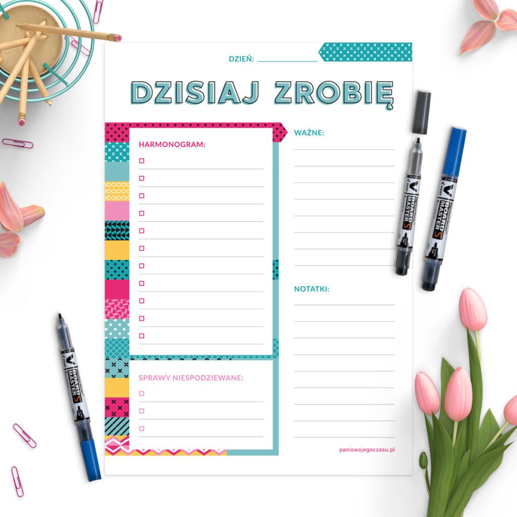 Suchościeralna lista Dzisiaj zrobię -Wpisz w harmonogram to, co dla Ciebie ważne. Zostaw bufor czasowy na sprawy nieoczekiwane. Ustal priorytety.