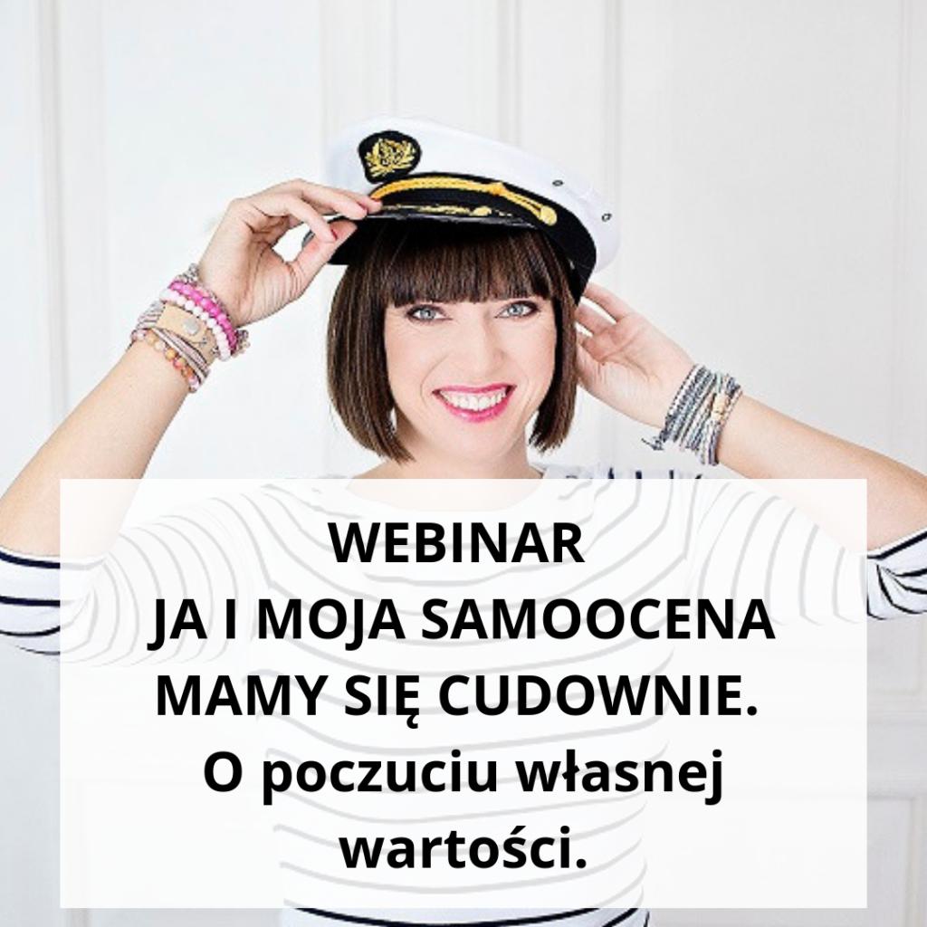 Webinar JA I MOJA SAMOOCENA MAMY SIĘ CUDOWNIE. O poczuciu własnej wartości - zapis szkolenia online