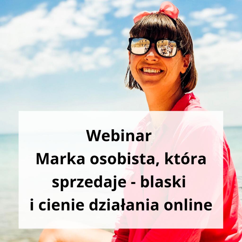 Webinar Marka osobista, która sprzedaje - blaski i cienie działania online - zapis szkolenia online