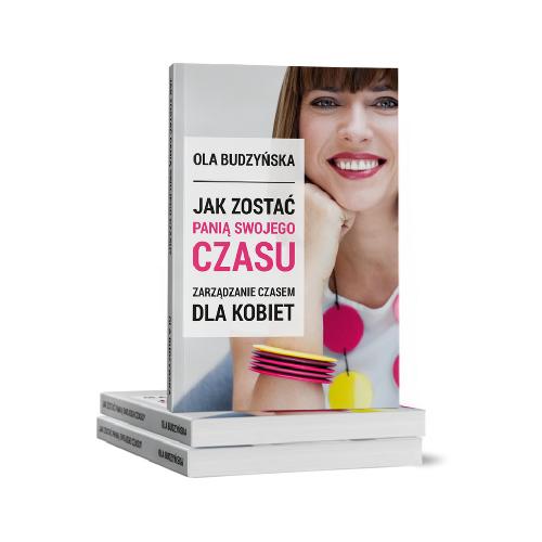 Książka Jak zostać panią swojego czasu. Zarządzanie czasem dla kobiet