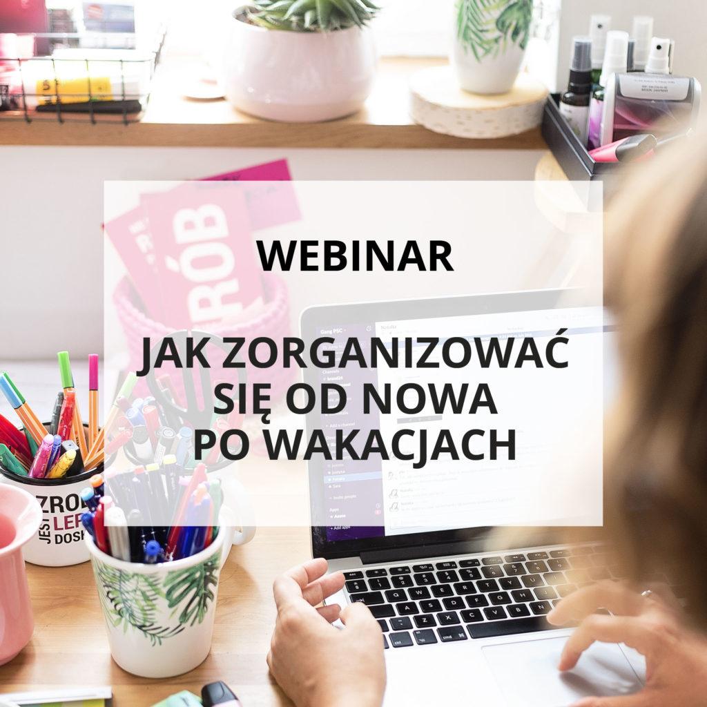 Webinar Jak zorganizować się od nowa po wakacjach - Zapis szkolenia online