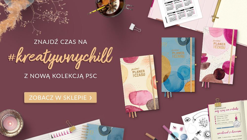 Nowa kolekcja PSC #kreatywnychill